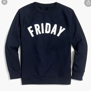 Jcrew Friday sweatshirt